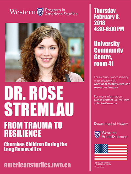 Dr. Rose Stremlau. From Trauma to Resilience: Cherokee Children During the Long Removal Era